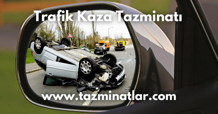 Trafik Kaza Tazminatı